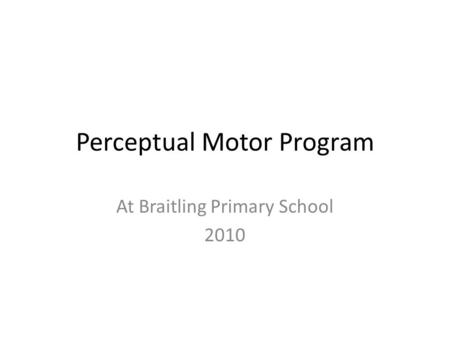 Perceptual Motor Program At Braitling Primary School 2010.