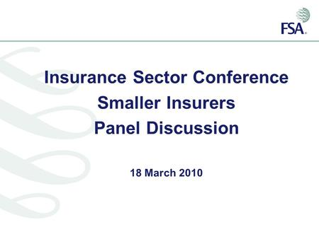 Insurance Sector Conference Smaller Insurers Panel Discussion 18 March 2010.