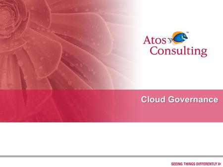 Cloud Governance. 2 CoE IT Leadership – Cloud Governance Atos Sphere Advisory Services SAP Regressio n Testing (SaaS) Product Lifecycle Mgmt.(PL M) on.