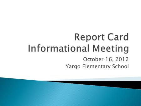 October 16, 2012 Yargo Elementary School.  Mrs. Diane Bresson ◦ Principal  Mrs. Tonia.