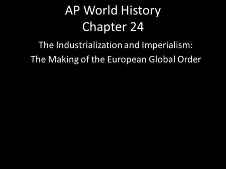 AP World History Chapter 24