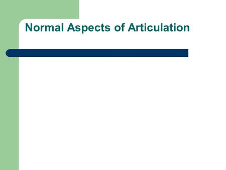 Normal Aspects of Articulation. Definitions Phonetics Phonology Articulatory phonetics Acoustic phonetics Speech perception Phonemic transcription Phonetic.