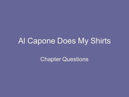 Al Capone Does My Shirts   Essay by   Anti Essays SAAEG