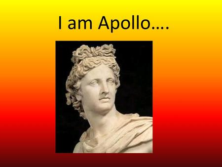 I am Apollo…..
