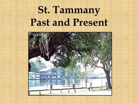St. Tammany Past and Present. St. Tammany Native American Settlements.