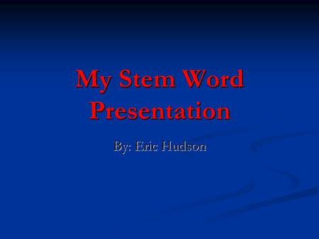 My Stem Word Presentation By: Eric Hudson. Bi Bi means 2. Bi means 2. Ex. Bicycle Ex. Bicycle Bicycle means that a bike has 2 wheels. Bicycle means that.
