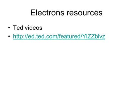 Electrons resources Ted videos
