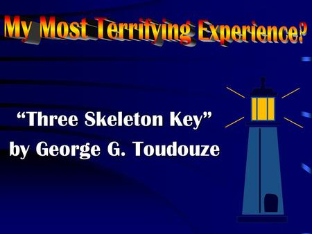 Three skeleton key by george toudouze ppt video online download three skeleton key by george g toudouze ccuart Choice Image
