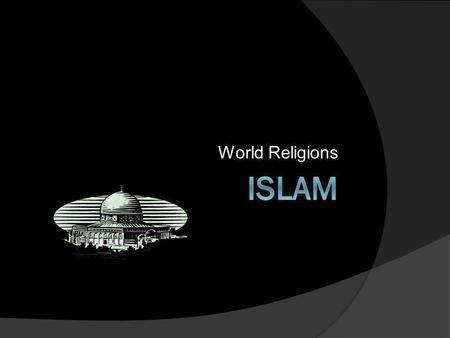 World Religions Islam.