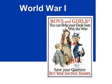 "World War I. WARM-UP Update your Table of Contents Write homework – leave it to be stamped Get your ""Immigrate Through Ellis Island"" homework out to be."