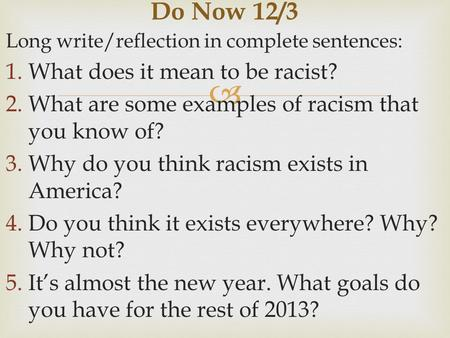 Do Now 12/3 What does it mean to be racist?