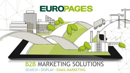 B2B MARKETING SOLUTIONS SEARCH – DISPLAY - EMAIL MARKETING.