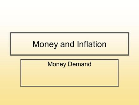 Money and Inflation Money Demand. Price Indices: P t Two most commonly used price indices are GDP Deflator and Consumer Price Index (CPI) The CPI is the.
