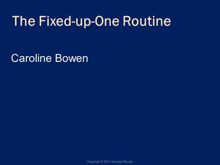The Fixed-up-One Routine