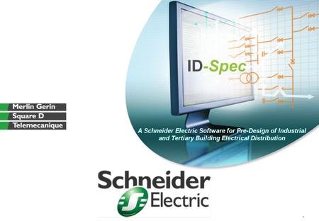 1 A Schneider Electric Software for Pre-Design of Industrial and Tertiary Building Electrical Distribution.