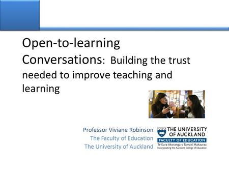 Professor Viviane Robinson The Faculty of Education