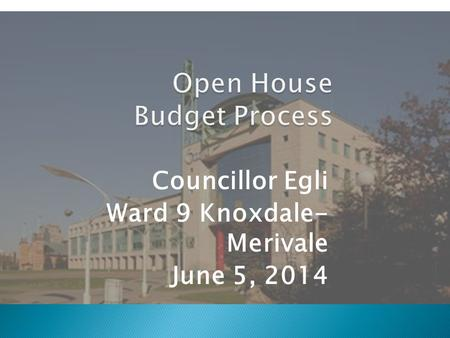 Councillor Egli Ward 9 Knoxdale- Merivale June 5, 2014.