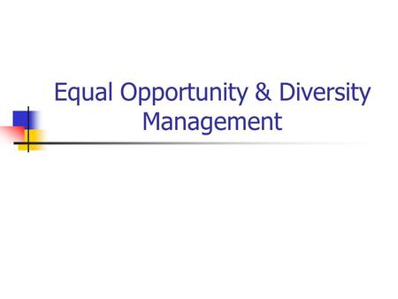 equal opportunities versus diversity management Office of diversity management and equal opportunity (odmeo), washington, dc 13k likes the office of diversity management and equal opportunity.