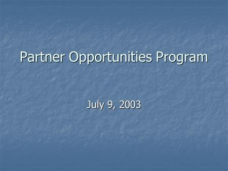 Partner Opportunities Program July 9, 2003. Establishment of Partner Opportunities Program (POP) Decisions about seeking, accepting and maintaining employment.