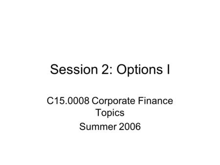 C Corporate Finance Topics Summer 2006