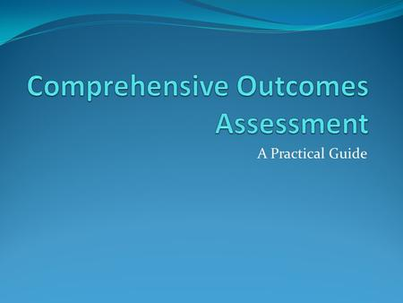 A Practical Guide. The Handbook Part I BCCC Vision of Assessment Guiding Principles of Assessment Part II The Assessment Model Part III A guide on how.
