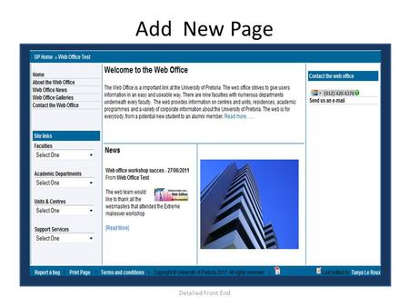 Add New Page Detailed Front End. Add a New page Screen Shots Add new page e.g. Web Office Workshops When you want to add a new link on the left-hand side.