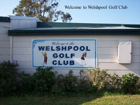 Welcome to Welshpool Golf Club. Outside view of Clubhouse.