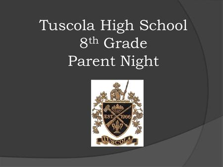 Tuscola High School 8 th Grade Parent Night. Tuscola's Counselors Kari Francoeur 9 th Grade Last Names A-G Eric Pitts 9 th Grade Last Names H-O Julia.