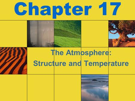 Chapter 17 The Atmosphere: Structure and Temperature.