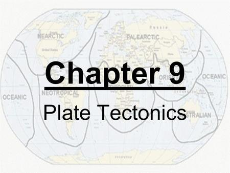 Chapter 9 Plate Tectonics. Section 9.1 Continental Drift.