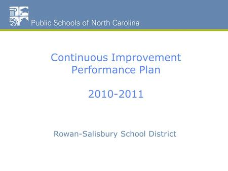 Rowan-Salisbury School District Continuous Improvement Performance Plan 2010-2011.