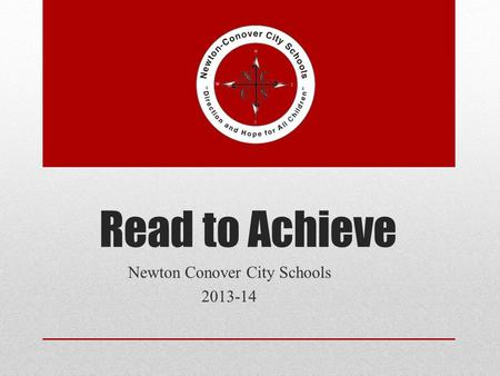 Read to Achieve Newton Conover City Schools 2013-14.