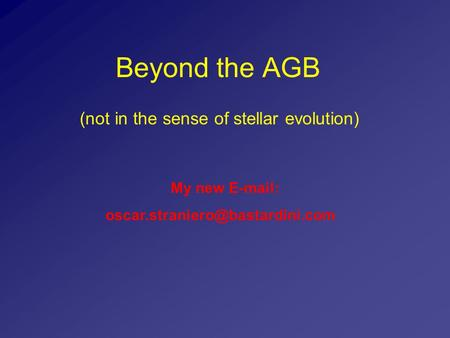 Beyond the AGB (not in the sense of stellar evolution) My new
