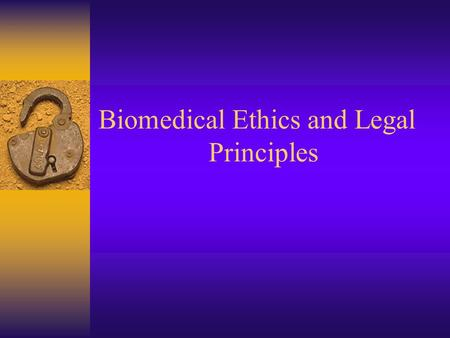 Biomedical Ethics and Legal Principles Legal Terminology  Criminal law: wrongs against a person, property, or society; practicing health profession.