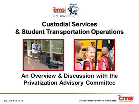 Custodial Services & Student Transportation Operations An Overview & Discussion with the Privatization Advisory Committee.
