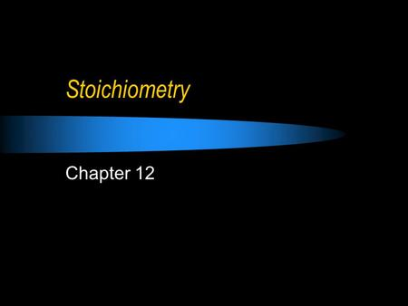 Stoichiometry Chapter 12. The Arithmetic of Equations Essential Question: What kind of information is contained in a balanced chemical equation, and how.