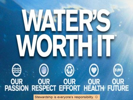 Stewardship is everyone's responsibility.. Water Quality Standards.