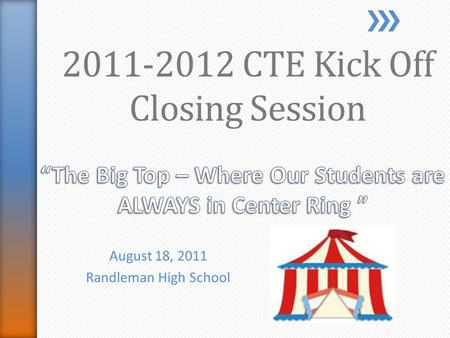 August 18, 2011 Randleman High School 2011-2012 CTE Kick Off Closing Session.