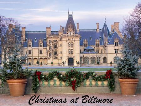 Christmas at Biltmore. When December 18, 2013 Travel Chartered motor coach.