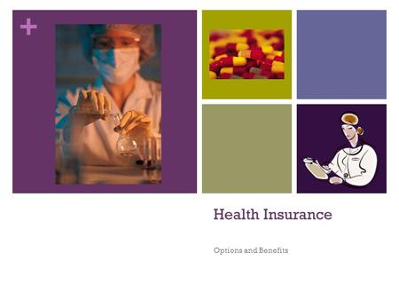 Health Insurance Options and Benefits.