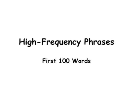 High-Frequency Phrases First 100 Words. The people.