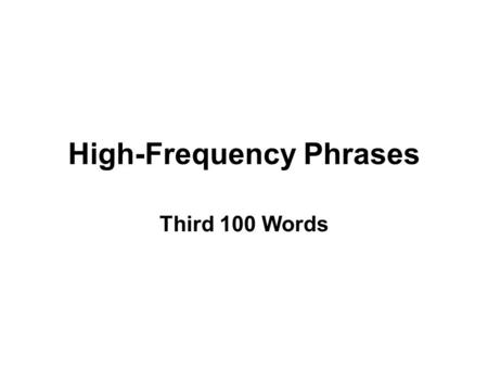 High-Frequency Phrases Third 100 Words. Near the car.
