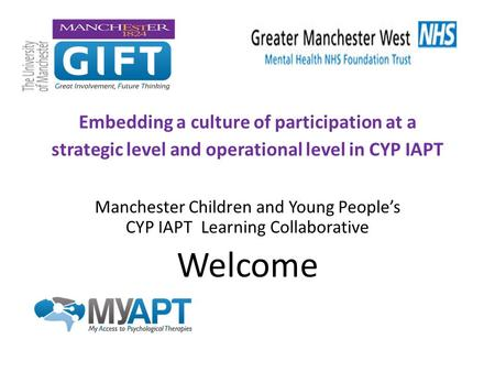 Embedding a culture of participation at a strategic level and operational level in CYP IAPT Manchester Children and Young People's CYP IAPT Learning Collaborative.