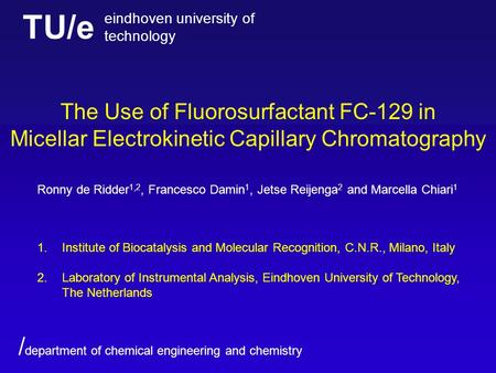 TU/e eindhoven university of technology / department of chemical engineering and chemistry The Use of Fluorosurfactant FC-129 in Micellar Electrokinetic.