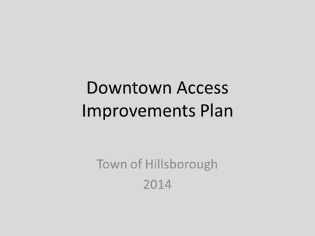 Downtown Access Improvements Plan Town of Hillsborough 2014.