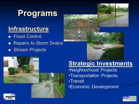1 Programs Programs Infrastructure Flood Control Flood Control Repairs to Storm Drains Repairs to Storm Drains Stream Projects Stream Projects Strategic.