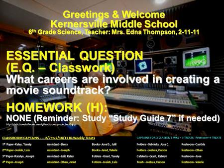 Greetings & Welcome Kernersville Middle School 6 th Grade Science, Teacher: Mrs. Edna Thompson, 2-11-11 ESSENTIAL QUESTION (E.Q. – Classwork) What careers.