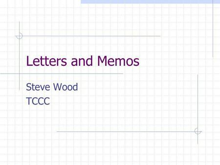 Letters and Memos Steve Wood TCCC. Formal vs. Informal Reports Professional reports are divided into two categories. Formal reports are reports with a.