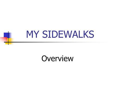 MY SIDEWALKS Overview. Topics Support Organization Placement test Lesson demonstration.