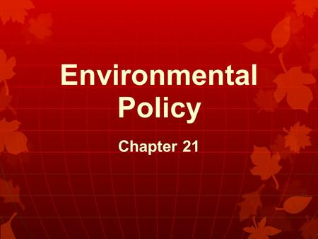 Environmental Policy Chapter 21. Copyright © 2011 Cengage Pop Quiz 21 1.What agency enforces the Clean Air Act? 2.What device was supposed to make smokestacks.